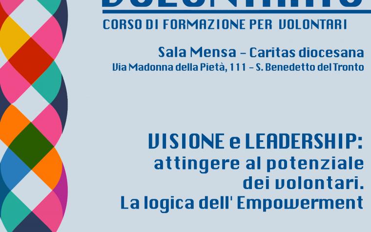 """""""VISIONE E LEADERSHIP: ATTINGERE AL POTENZIALE DEI VOLONTARI. LA LOGICA DELL' EMPOWERMENT""""."""